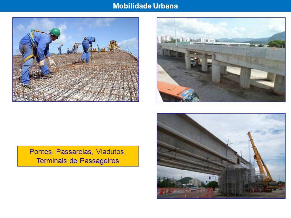 Pontes, Passarelas, Viadutos, Terminais de Passageiros Mobilidade Urbana