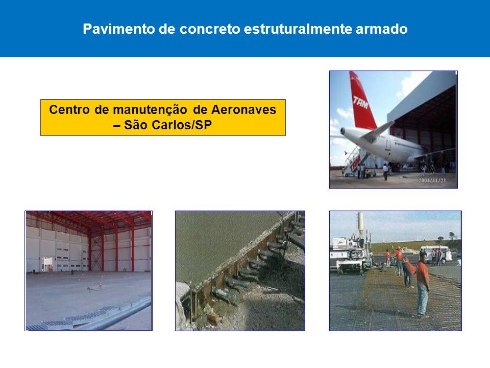 Pavimento de concreto estruturalmente armado Centro de manutenção de Aeronaves – São Carlos/SP