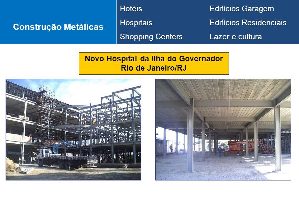 Novo Hospital da Ilha do Governador Rio de Janeiro/RJ Construção Metálicas HotéisEdifícios Garagem HospitaisEdifícios Residenciais Shopping CentersLaz