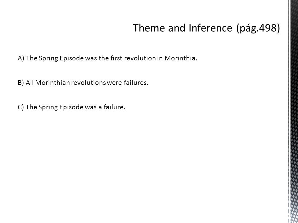 Theme and Inference (pág.498) A) The Spring Episode was the first revolution in Morinthia.