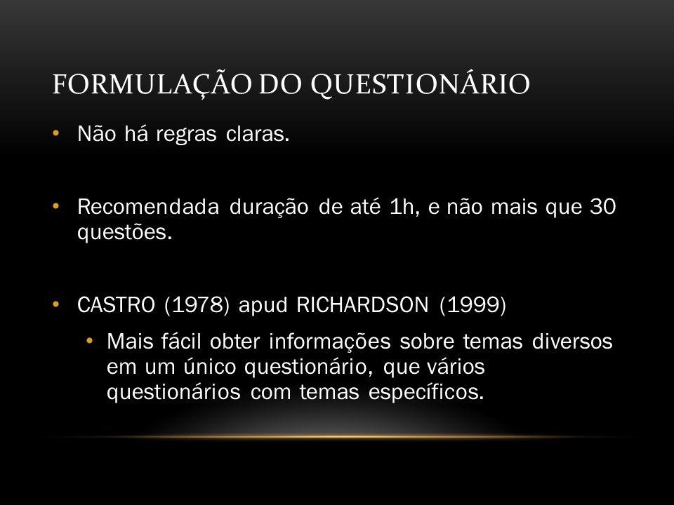 FORMULAÇÃO DO QUESTIONÁRIO Não há regras claras.