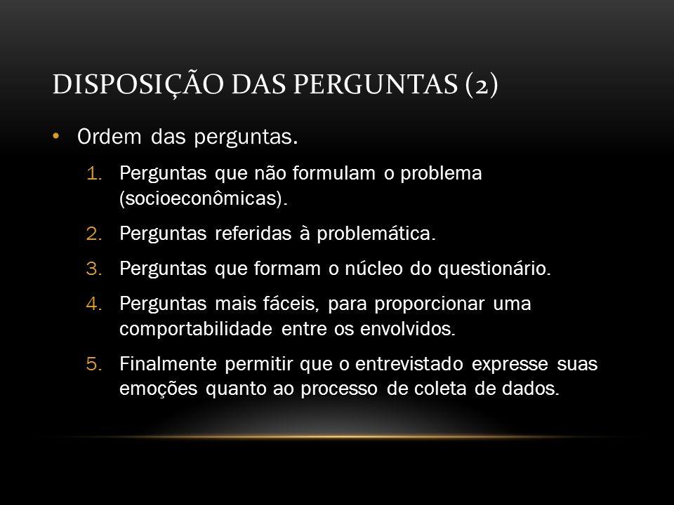 DISPOSIÇÃO DAS PERGUNTAS (2) Ordem das perguntas.