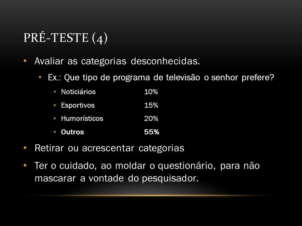 PRÉ-TESTE (4) Avaliar as categorias desconhecidas.