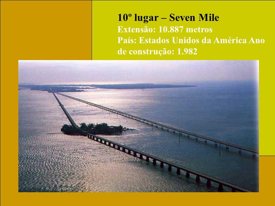 11º lugar – Sunshine Skyway Extensão: 8.851 metros País: Estados Unidos da América Ano de construção: 1.987