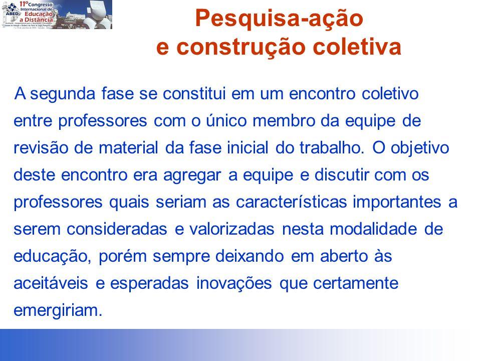 Pesquisa-ação e construção coletiva A segunda fase se constitui em um encontro coletivo entre professores com o único membro da equipe de revisão de m