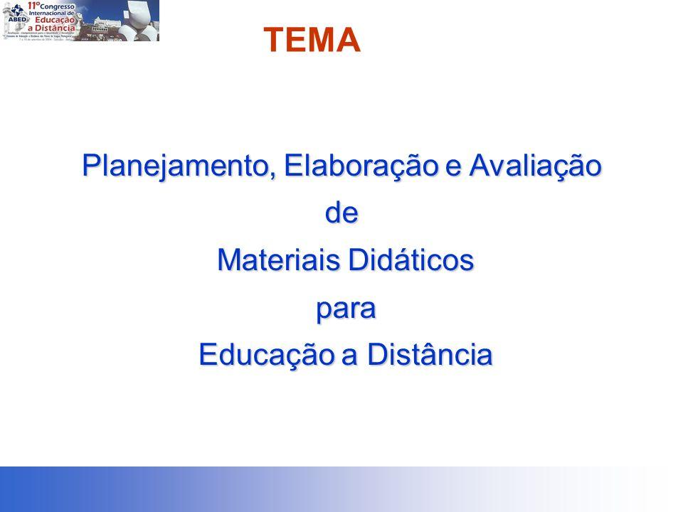 TEMA Planejamento, Elaboração e Avaliação de Materiais Didáticos Materiais Didáticos para para Educação a Distância Educação a Distância