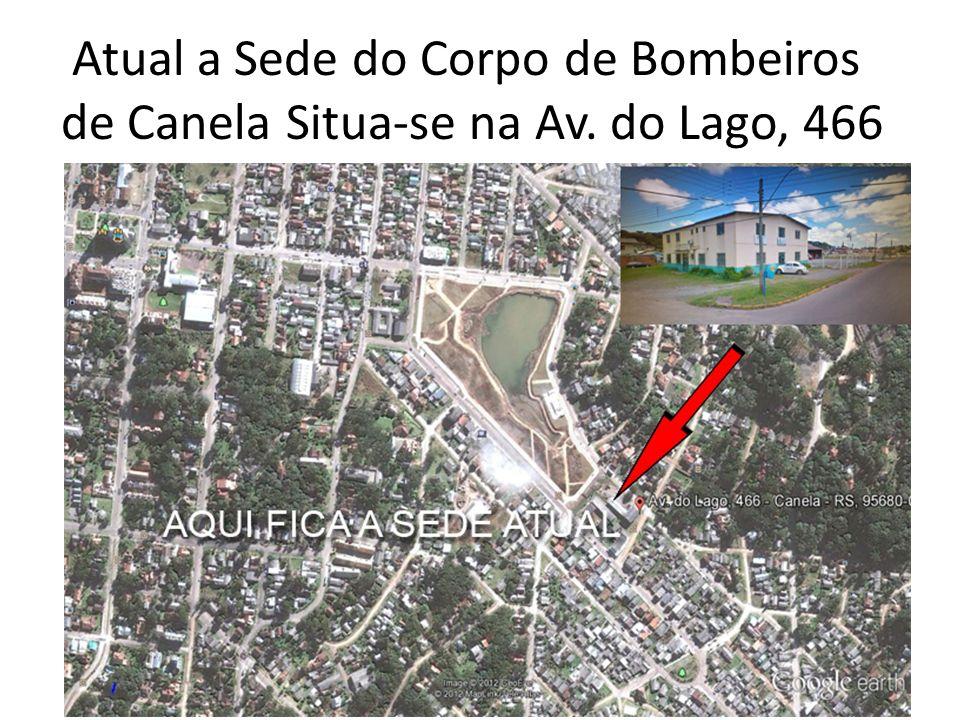 Atual a Sede do Corpo de Bombeiros de Canela Situa-se na Av. do Lago, 466