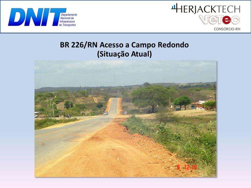 BR 226/RN Acesso a Campo Redondo (Situação Atual)