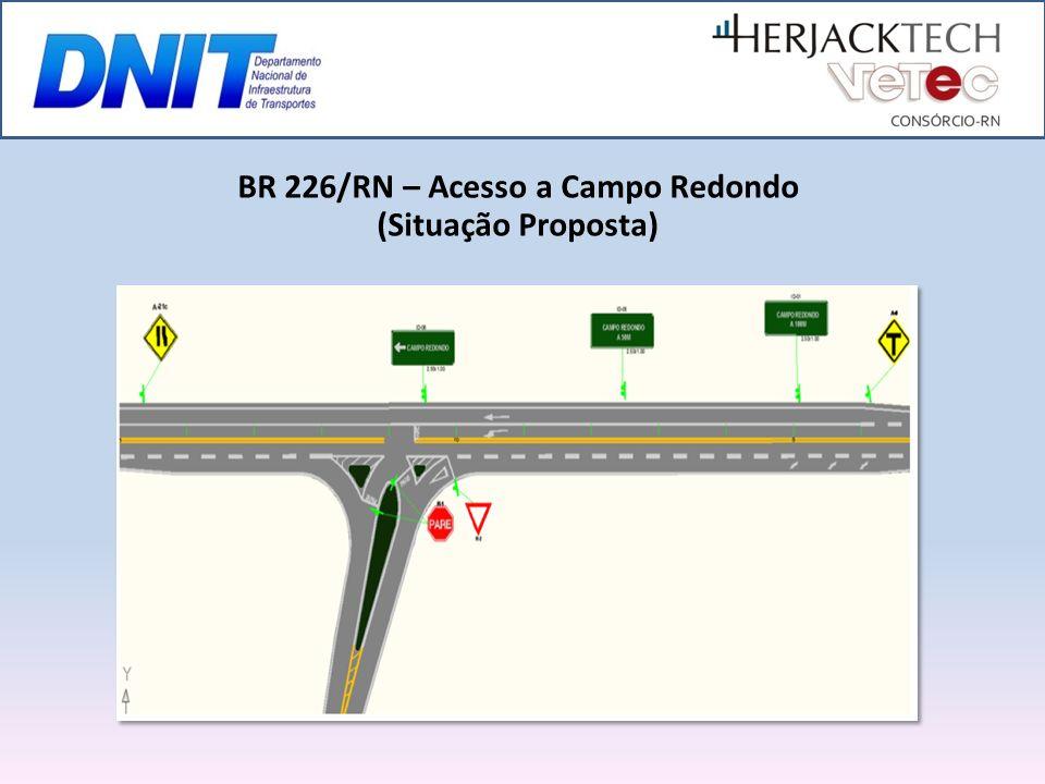 BR 226/RN – Acesso a Campo Redondo (Situação Proposta)
