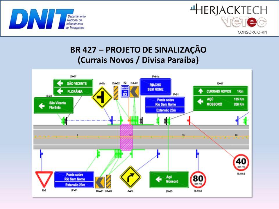 BR 427 – PROJETO DE SINALIZAÇÃO (Currais Novos / Divisa Paraíba)