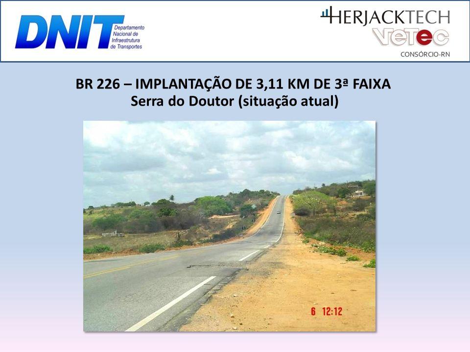 BR 226 – IMPLANTAÇÃO DE 3,11 KM DE 3ª FAIXA Serra do Doutor (situação atual)
