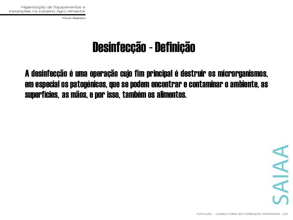 Desinfecção - Definição A desinfecção é uma operação cujo fim principal é destruir os microrganismos, em especial os patogénicos, que se podem encontr