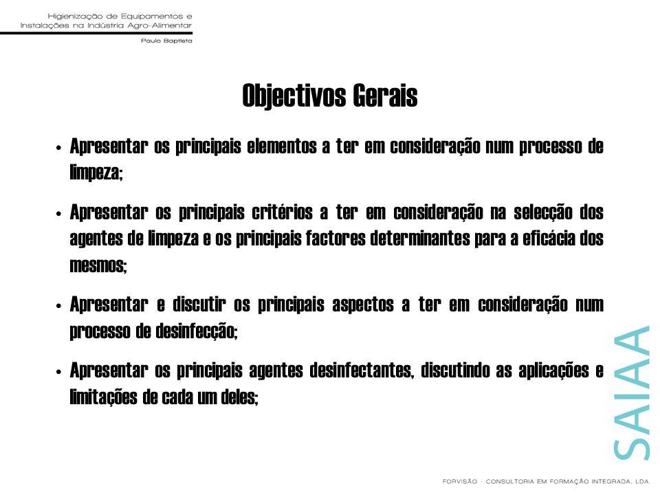 Objectivos Gerais Apresentar os principais elementos a ter em consideração num processo de limpeza; Apresentar os principais critérios a ter em consid