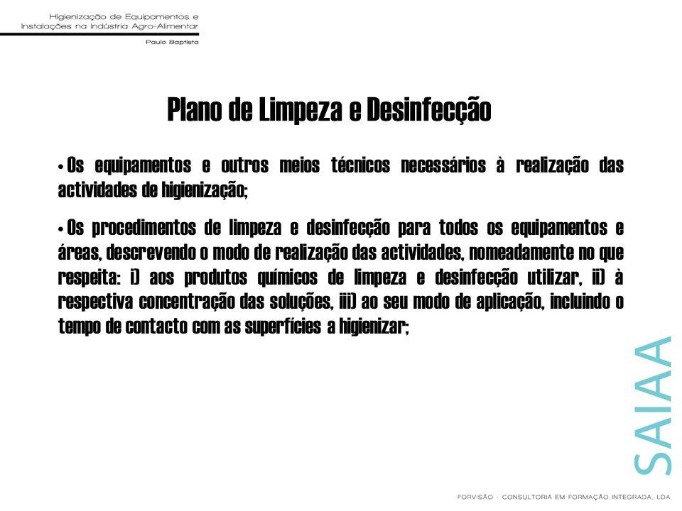 Plano de Limpeza e Desinfecção Os equipamentos e outros meios técnicos necessários à realização das actividades de higienização; Os procedimentos de l