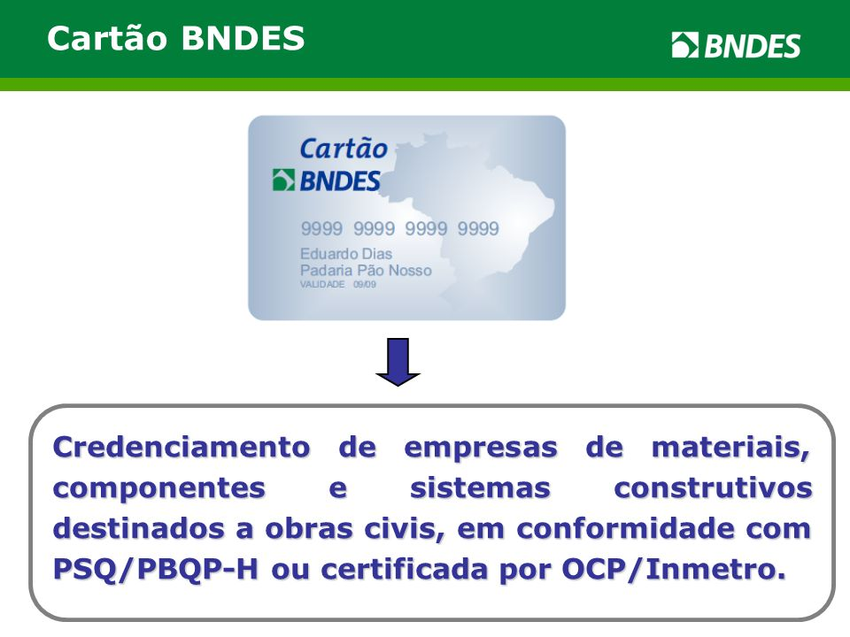 CompradoresMPME Fornecedores Credenciados Parceiros Como funciona? www.cartaobndes.gov.br