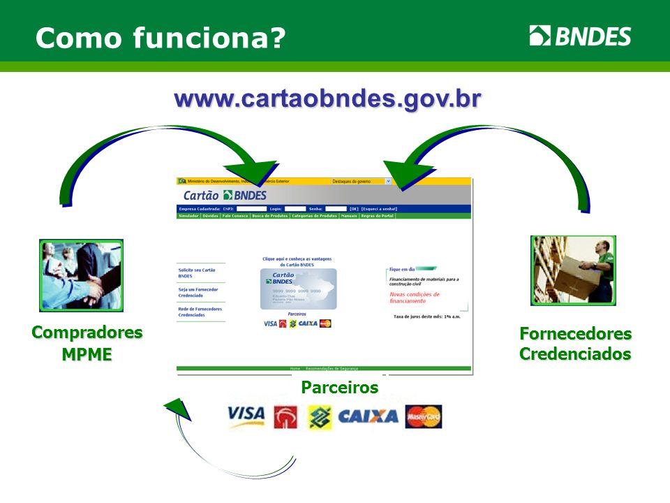 CompradoresMPME Fornecedores Credenciados Parceiros Como funciona www.cartaobndes.gov.br