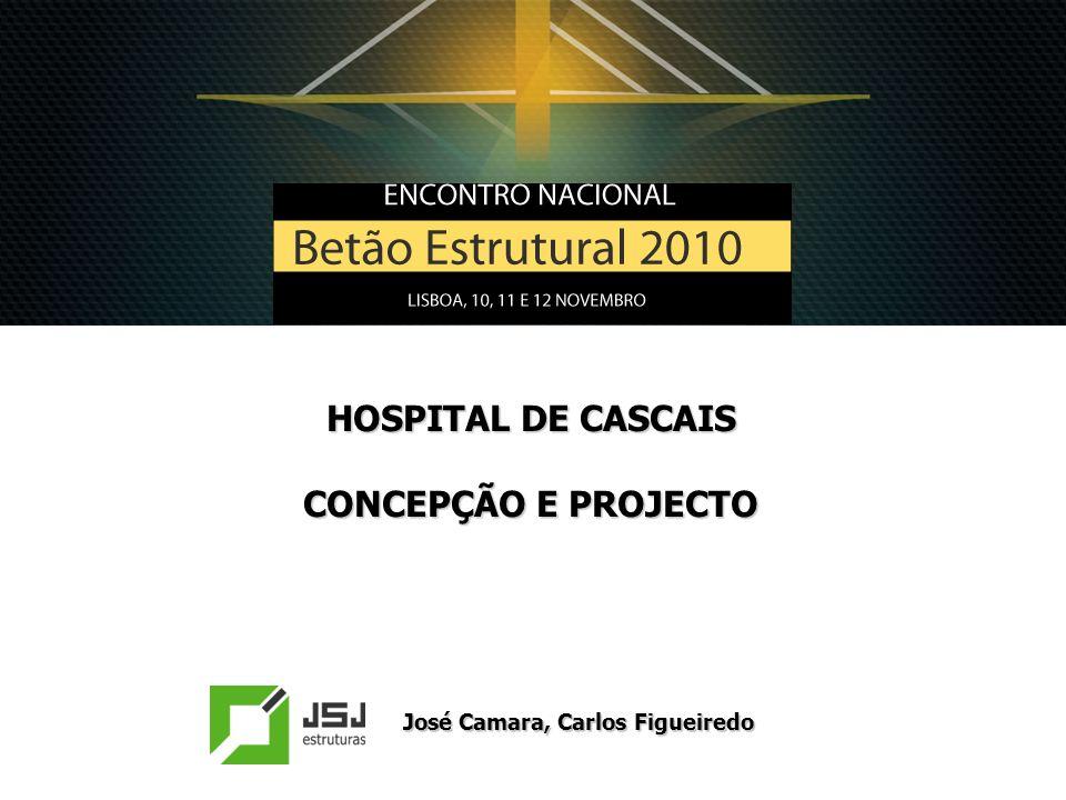 HOSPITAL DE CASCAIS CONCEPÇÃO E PROJECTO José Camara, Carlos Figueiredo