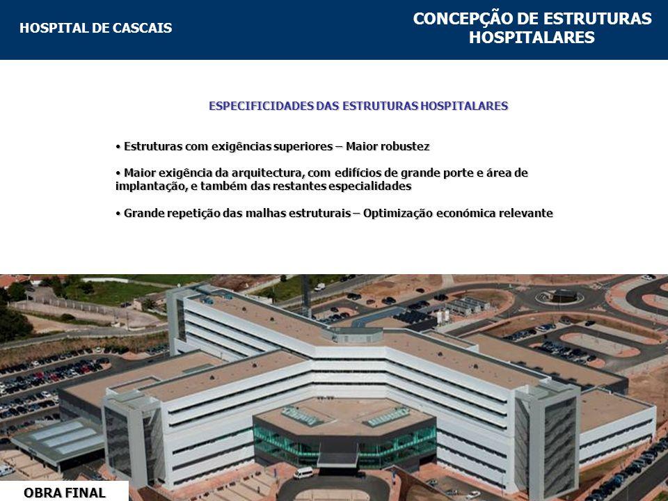 HOSPITAL DE CASCAIS EFEITO DA CONCEPÇÃO FACE À RETRACÇÃO Alívio da distorção dos pilares, e paredes de alvenarias, nas zonas mais afastadas do centro de rigidez.
