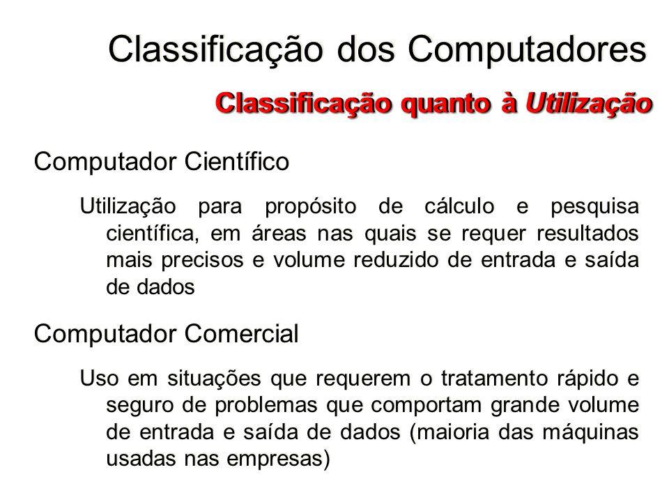 Computador Científico Utilização para propósito de cálculo e pesquisa científica, em áreas nas quais se requer resultados mais precisos e volume reduz