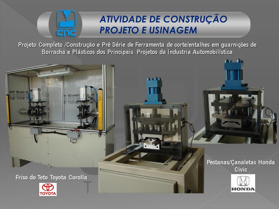 Projeto Completo /Construção e Pré Série de Ferramenta de corte/entalhes em guarnições de Borracha e Plásticos dos Principais Projetos da Industria Au