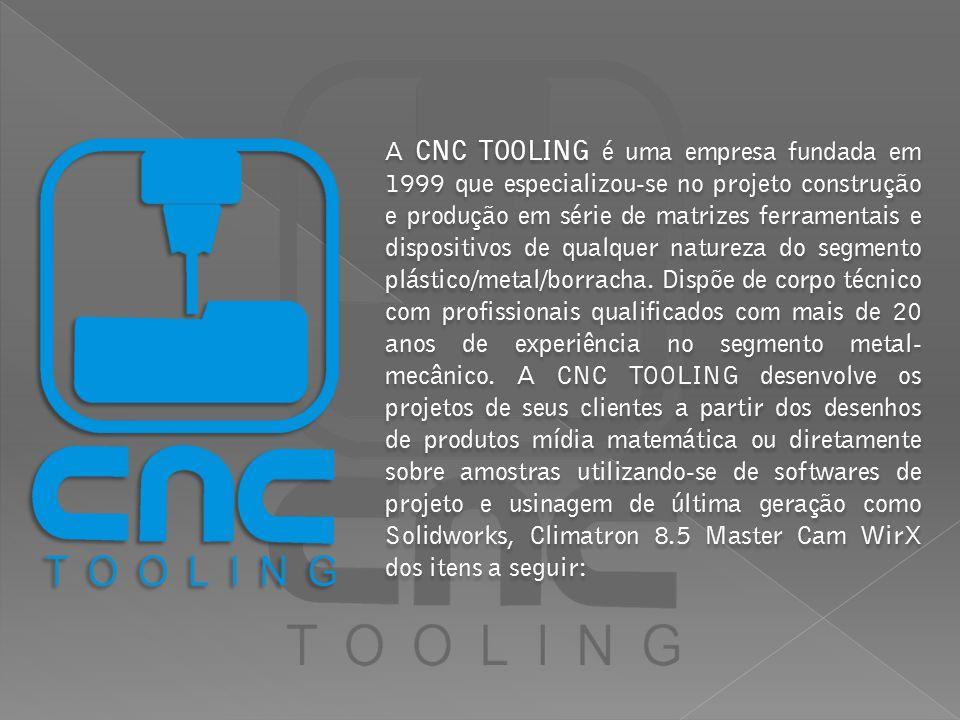 A CNC TOOLING é uma empresa fundada em 1999 que especializou-se no projeto construção e produção em série de matrizes ferramentais e dispositivos de q