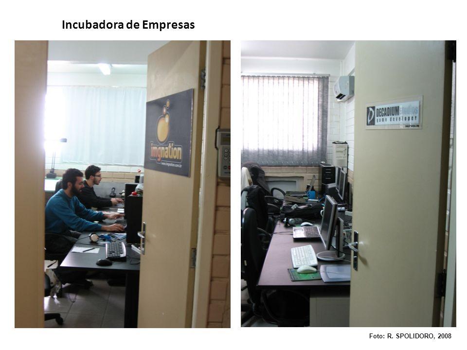 Incubadora de Empresas Foto: R. SPOLIDORO, 2008