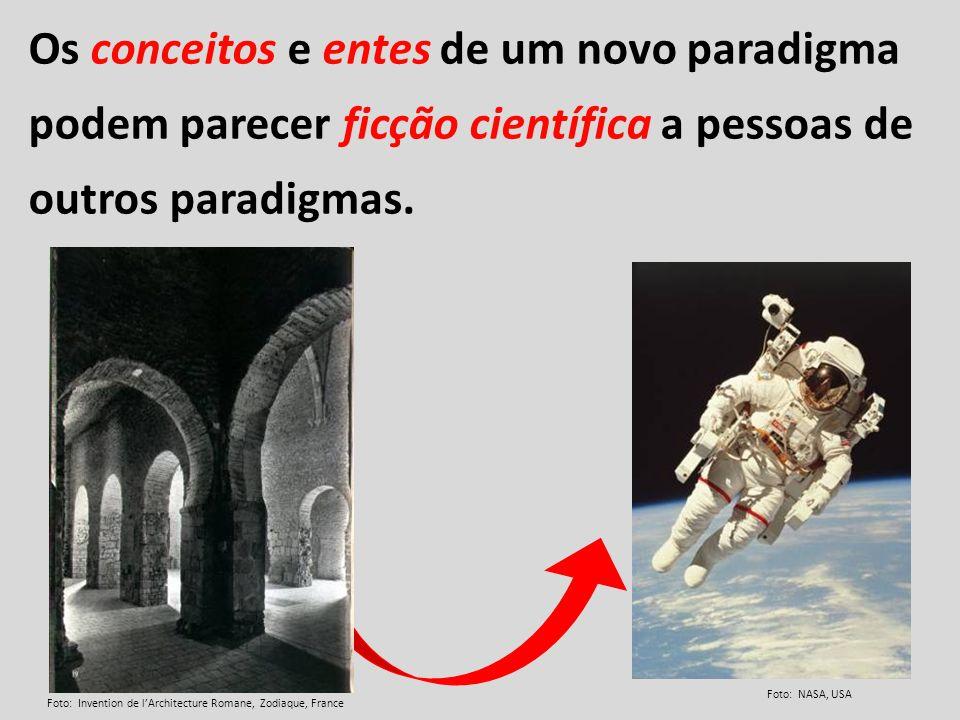 Foto: NASA, USA Os conceitos e entes de um novo paradigma podem parecer ficção científica a pessoas de outros paradigmas. Foto: Invention de lArchitec