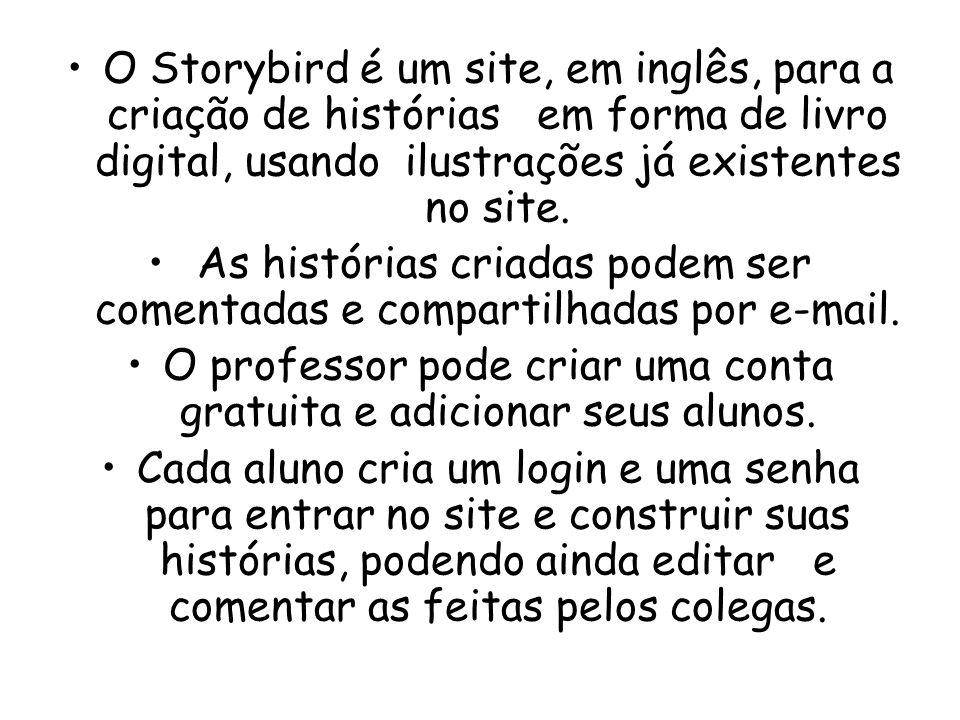 O Storybird é um site, em inglês, para a criação de histórias em forma de livro digital, usando ilustrações já existentes no site. As histórias criada