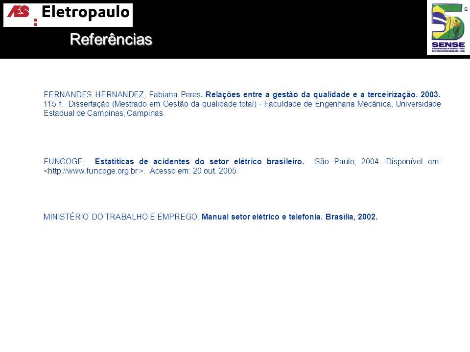 FERNANDES HERNANDEZ, Fabiana Peres. Relações entre a gestão da qualidade e a terceirização. 2003. 115 f. Dissertação (Mestrado em Gestão da qualidade