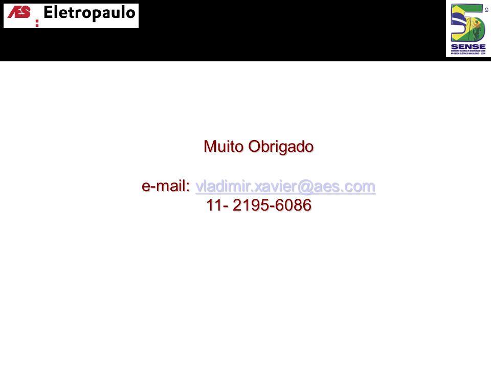 Muito Obrigado e-mail: vladimir.xavier@aes.com 11- 2195-6086 vladimir.xavier@aes.com