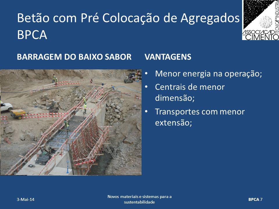 Betão com Pré Colocação de Agregados BPCA BARRAGEM DO BAIXO SABORVANTAGENS Menor energia na operação; Centrais de menor dimensão; Transportes com meno