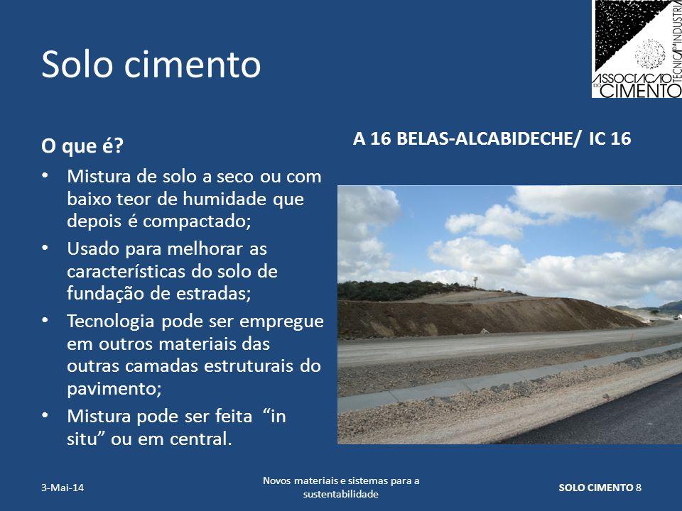 Solo cimento O que é? Mistura de solo a seco ou com baixo teor de humidade que depois é compactado; Usado para melhorar as características do solo de
