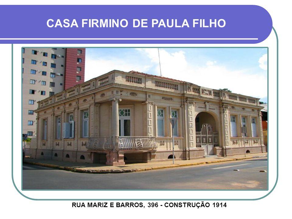 CASA FERREIRA AVENIDA MARECHAL FLORIANO, 1255 - CONSTRUÇÃO 1912