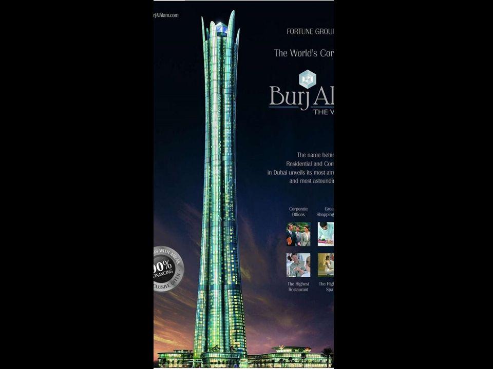 O Burj al Alam, ou The World Tower. Após concluído será hotel mais alto do mundo. Espera-se que estaja pronto em 2009. Com 480 metros será só 28 metro
