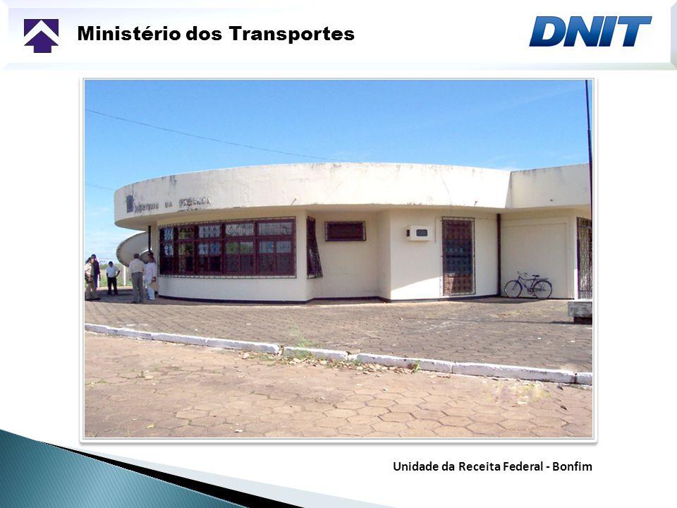 Ministério dos Transportes Unidade da Receita Federal - Bonfim