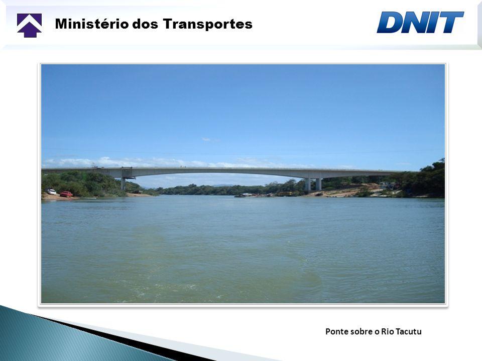 Ministério dos Transportes Características da ponte: - Construção em balanços sucessivos - 230 m de extensão - 14,80 m de largura Dados relevantes: - Construção da ponte: concluída Inauguração: Setembro de 2009
