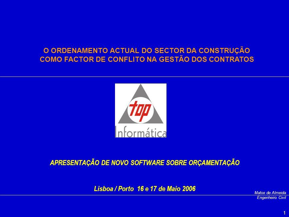 O ORDENAMENTO ACTUAL DO SECTOR DA CONSTRUÇÃO COMO FACTOR DE CONFLITO NA GESTÃO DOS CONTRATOS 1 APRESENTAÇÃO DE NOVO SOFTWARE SOBRE ORÇAMENTAÇÃO Lisboa