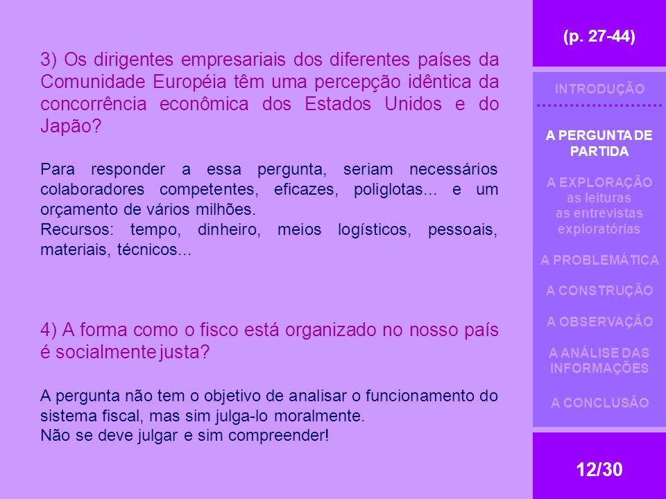 (p. 27-44) 12/30 3) Os dirigentes empresariais dos diferentes países da Comunidade Européia têm uma percepção idêntica da concorrência econômica dos E