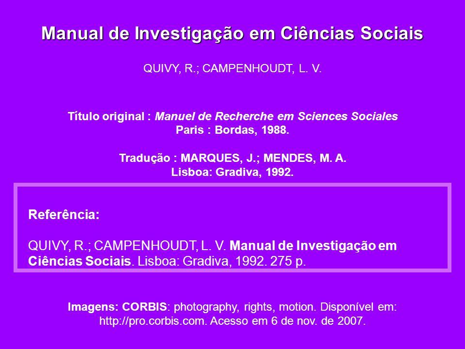 Manual de Investigação em Ciências Sociais QUIVY, R.; CAMPENHOUDT, L.