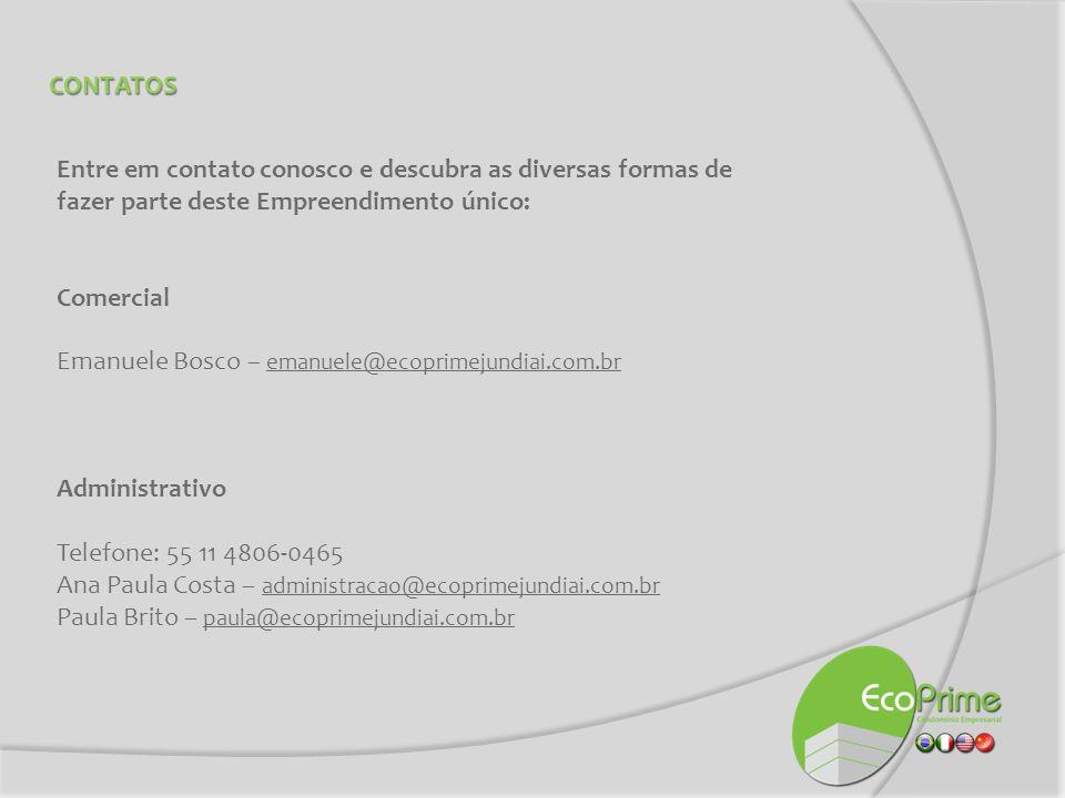 CONTATOS Entre em contato conosco e descubra as diversas formas de fazer parte deste Empreendimento único: Comercial Emanuele Bosco – emanuele@ecoprim