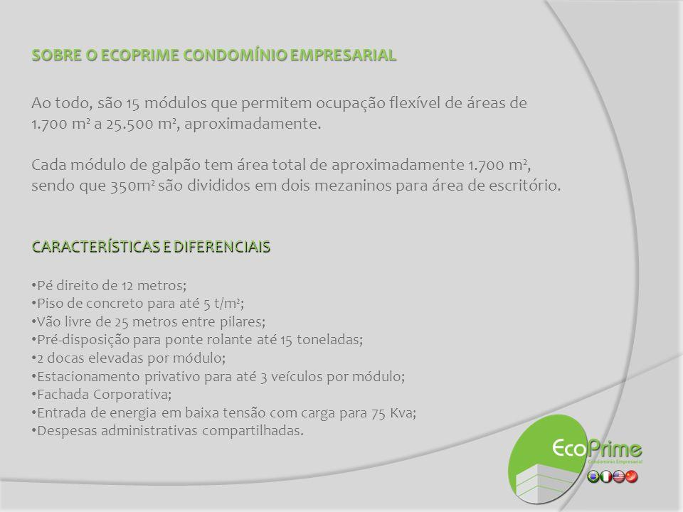 SOBRE O ECOPRIME CONDOMÍNIO EMPRESARIAL Ao todo, são 15 módulos que permitem ocupação flexível de áreas de 1.700 m² a 25.500 m², aproximadamente. Cada