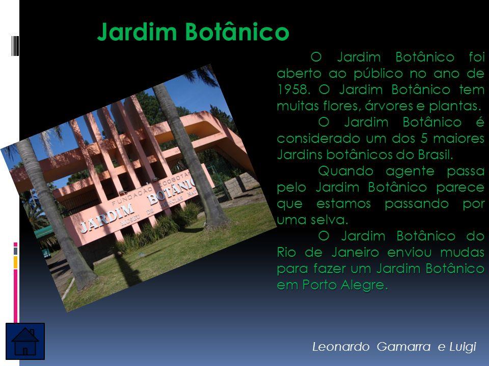 Jardim Botânico O Jardim Botânico foi aberto ao público no ano de 1958. O Jardim Botânico tem muitas flores, árvores e plantas. O Jardim Botânico foi