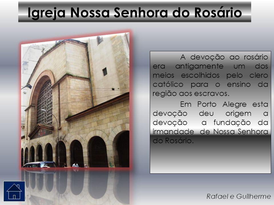 Igreja Nossa Senhora do Rosário A devoção ao rosário era antigamente um dos meios escolhidos pelo clero católico para o ensino da região aos escravos.