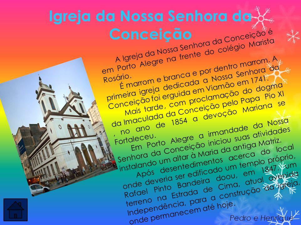 Igreja da Nossa Senhora da Conceição A I g r e j a d a N o s s a S e n h o r a d a C o n c e i ç ã o é e m P o r t o A l e g r e n a f r e n t e d o c