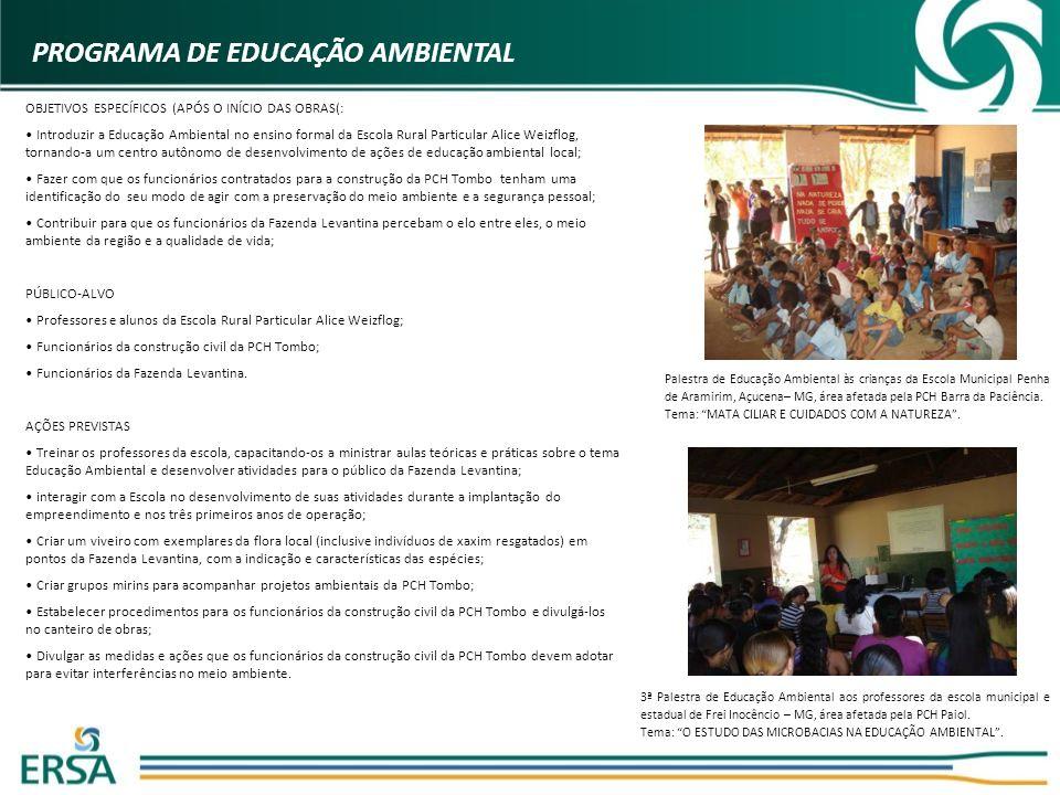 OBJETIVOS ESPECÍFICOS (APÓS O INÍCIO DAS OBRAS(: Introduzir a Educação Ambiental no ensino formal da Escola Rural Particular Alice Weizflog, tornando-