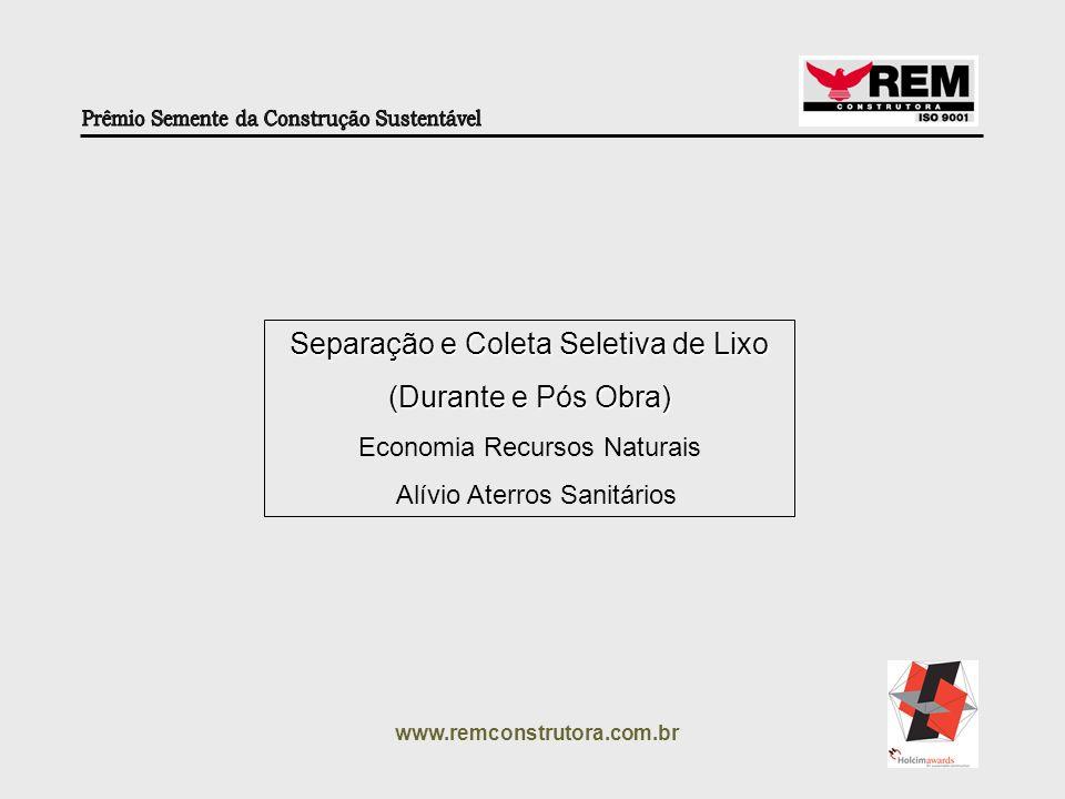 www.remconstrutora.com.br Lixo Comum Lixo Reciclado