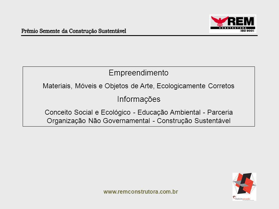 www.remconstrutora.com.br Gestão Menos perdas Menos ResíduosMateriais Durabilidade, Redução de Impacto Ambiental, Aumento da Vida Útil