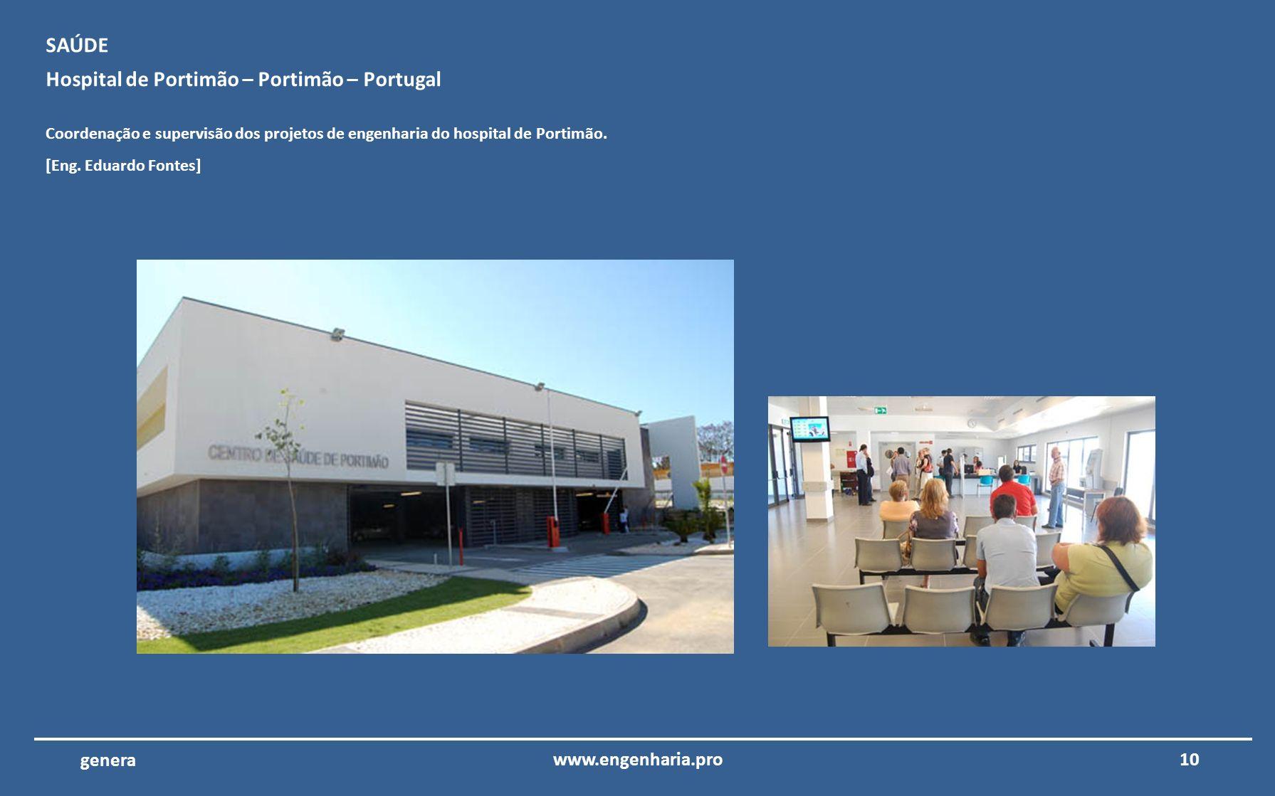 9www.engenharia.pro genera Hotel Porto Santo – Porto Santo – Madeira Coordenação e supervisão dos projetos de instalações elétricas, telecomunicações,