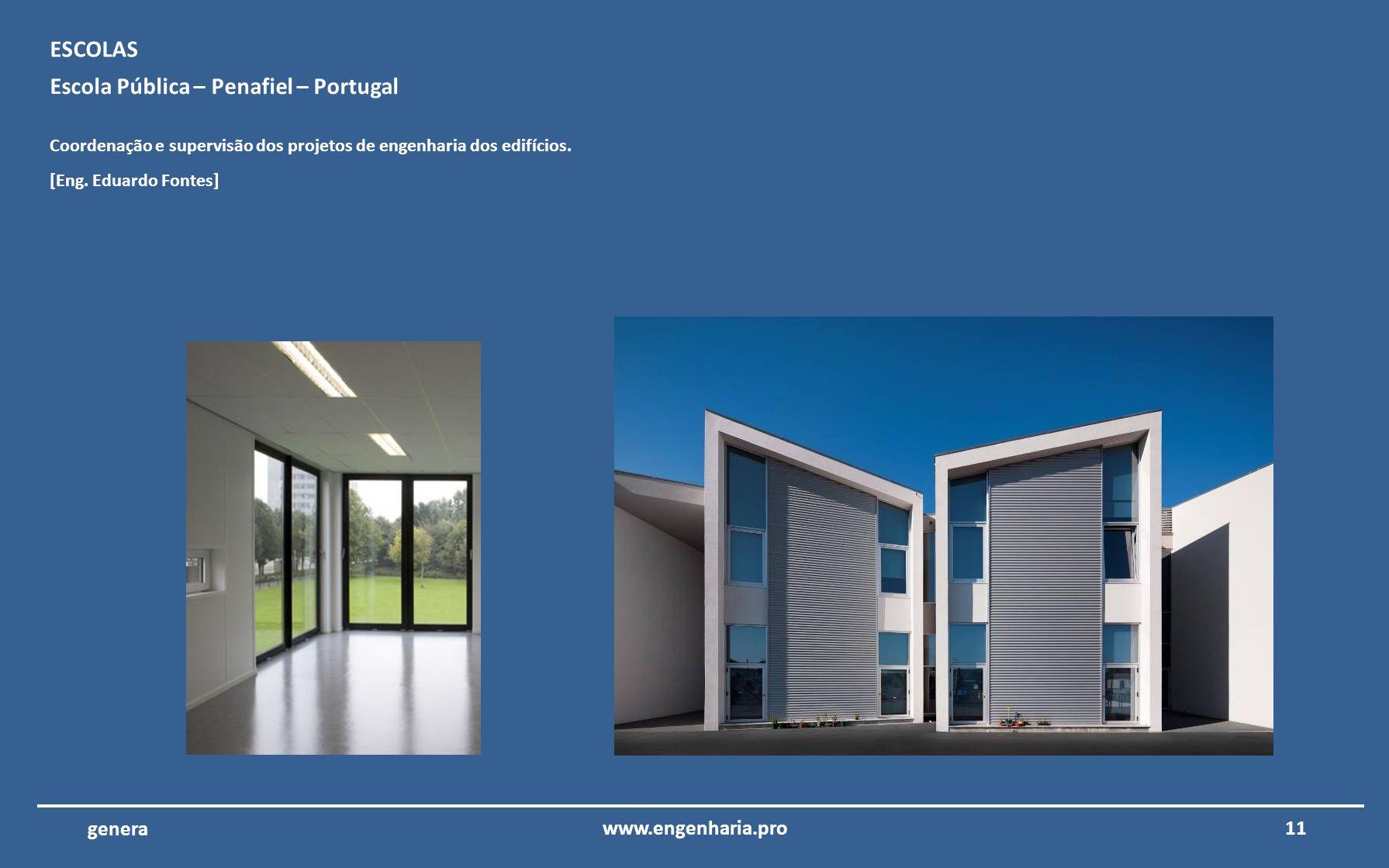 10www.engenharia.pro genera Hospital de Portimão – Portimão – Portugal Coordenação e supervisão dos projetos de engenharia do hospital de Portimão. SA
