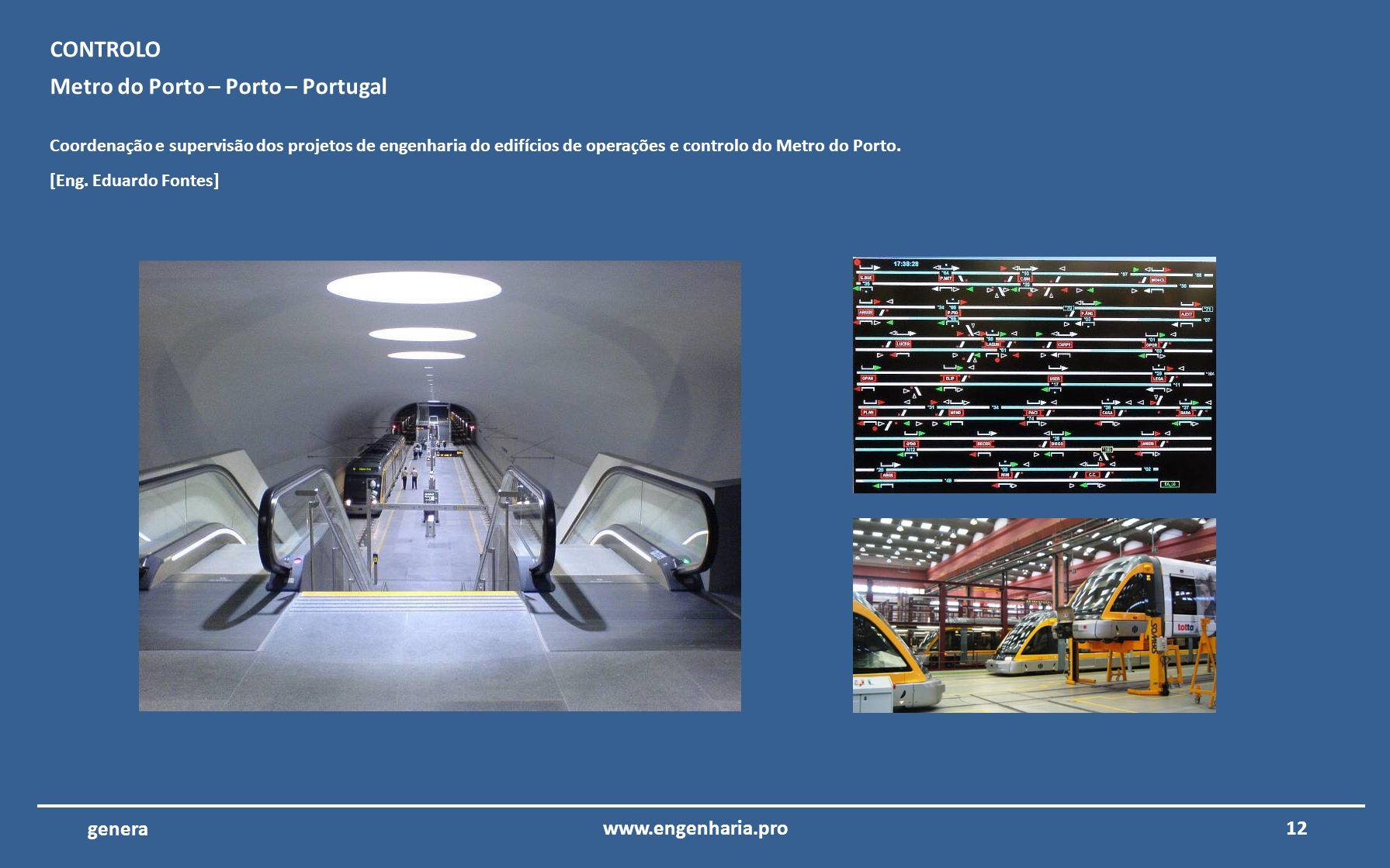 11www.engenharia.pro genera Escola Pública – Penafiel – Portugal Coordenação e supervisão dos projetos de engenharia dos edifícios. ESCOLAS [Eng. Edua